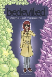 Careful What You Wish For ebook by Shani Petroff,J. David McKenney