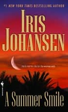 A Summer Smile ebook by Iris Johansen