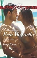 Deep Focus ebook by Erin McCarthy