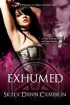Exhumed ebook by Skyla Dawn Cameron