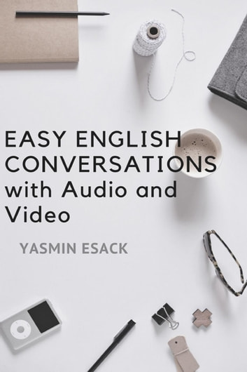 Easy English Conversations with Audio and Video ebook by Yasmin Esack