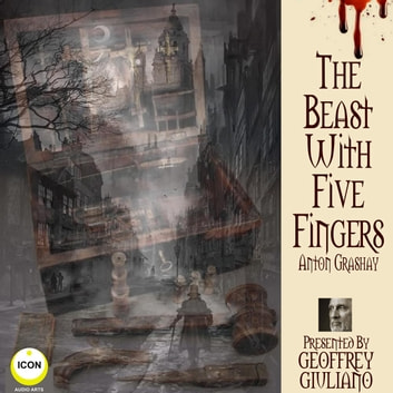 The Beast With Five Fingers audiobook by Anton Grashay