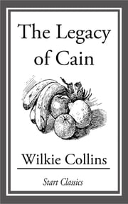 The Legacy of Cain ebook by Wilkie Collins