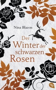 Der Winter der schwarzen Rosen ebook by Nina Blazon