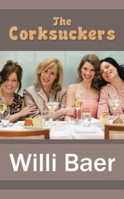 The Corksuckers ebook by Baer, Willi