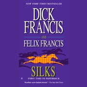 Silks audiobook by Dick Francis, Felix Francis