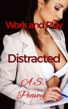 Distracted ebook by A.S. Peavey