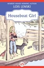 Houseboat Girl ebook by Lois Lenski