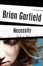 Necessity ebook by Brian Garfield