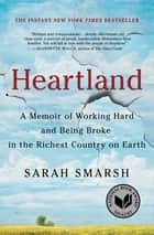 Heartland - A Memoir of Working Hard and Being Broke in the Richest Country on Earth ebook by Sarah Smarsh