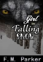 Girl in Falling Snow ebook by F.M. Parker
