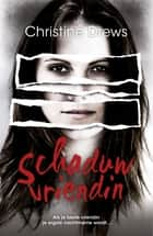 Schaduwvriendin ebook by Christine Drews,Ans van der Graaff