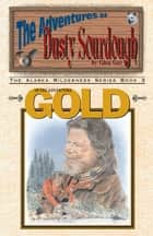 Adventure Gold - Adventures of Dusty Sourdough, Book 3 ebook by Glen Guy