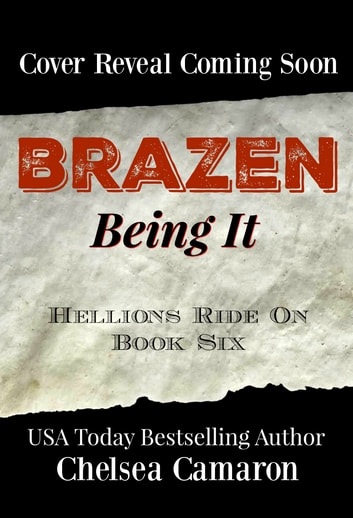 Brazen being It - Hellions Motorcycle Club ebook by Chelsea Camaron