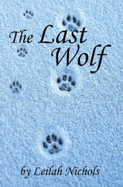 The Last Wolf ebook by Leilah Nichols