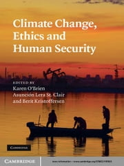 Climate Change, Ethics and Human Security ebook by