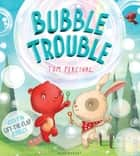 Bubble Trouble ebook by Tom Percival