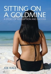 Sitting on a Goldmine ebook by Joe Race
