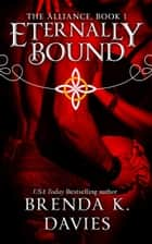 Eternally Bound (The Alliance, Book 1) ebook by Brenda K. Davies