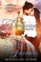 His Dangerous Bride ebook by Merry Farmer