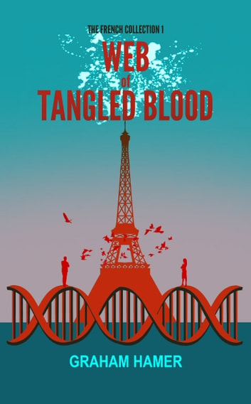 Web of Tangled Blood - A psychological trail-blazer ebook by Graham Hamer