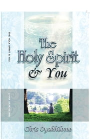 The Holy Spirit And You ebook by Pastor Chris Oyakhilome PhD