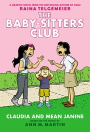 Claudia and Mean Janine: Full-Color Edition (The Baby-Sitters Club Graphix #4) ebook by Raina Telgemeier,Raina Telgemeier,Ann M. Martin