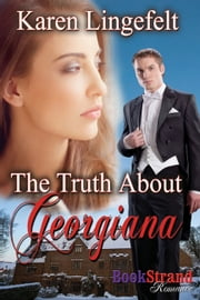 The Truth About Georgiana ebook by Karen Lingefelt
