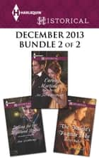 Harlequin Historical December 2013 - Bundle 2 of 2 - Not Just a Wallflower\Falling for the Highland Rogue\The Knight's Fugitive Lady ebook by Carole Mortimer, Ann Lethbridge, Meriel Fuller