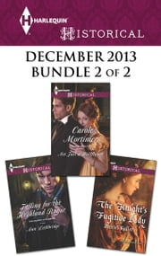 Harlequin Historical December 2013 - Bundle 2 of 2 - Not Just a Wallflower\Falling for the Highland Rogue\The Knight's Fugitive Lady ebook by Carole Mortimer,Ann Lethbridge,Meriel Fuller