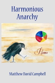 Harmonious Anarchy ebook by Matthew David Campbell
