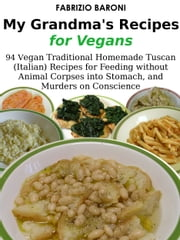 My Grandma's Recipes for Vegans ebook by Fabrizio Baroni