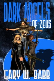 Dark Angels Of Zeus ebook by Gary W. Babb