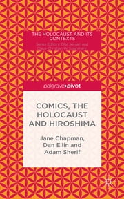 Comics, the Holocaust and Hiroshima ebook by Jane L. Chapman,Dan Ellin,Adam Sherif