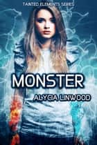 Monster ebook by Alycia Linwood