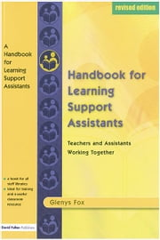 A Handbook for Learning Support Assistants - Teachers and Assistants Working Together ebook by Glenys Fox
