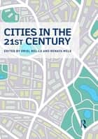 Cities in the 21st Century ebook by Oriol Nel-lo,Renata Mele