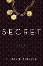 SECRET ebook by L. Marie Adeline