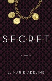 SECRET - A SECRET Novel ebook by L. Marie Adeline