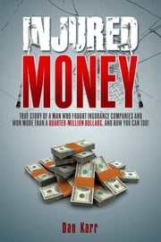 Injured Money ebook by Dan Karr