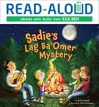 Sadie's Lag Ba'Omer Mystery ebook by Julie Fortenberry, Jamie Korngold