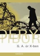 G. A. úr X-ben ebook by Déry Tibor