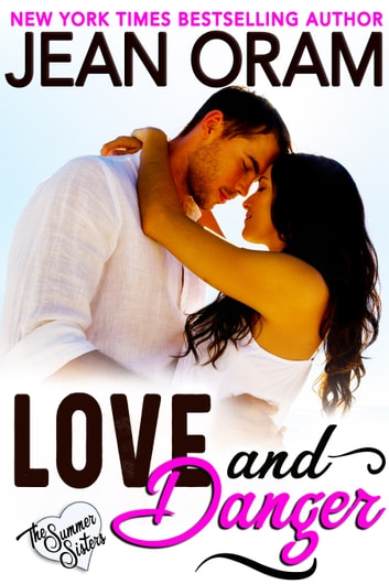 Love and Danger - A Single Mom Sweet Romance ebook by Jean Oram