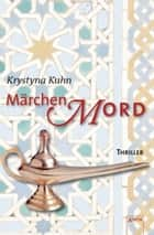 Märchenmord - Die Arena Thriller: ebook by Krystyna Kuhn