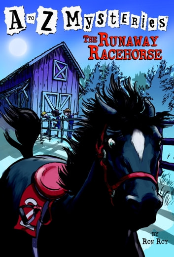 A to Z Mysteries: The Runaway Racehorse ebook by Ron Roy