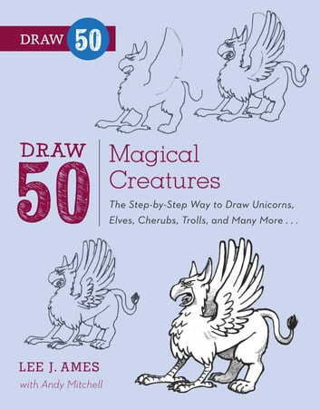Draw 50 magical creatures ebook by lee j ames 9780823086115 draw 50 magical creatures the step by step way to draw unicorns fandeluxe Image collections
