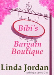 Bibi's Bargain Boutique ebook by Linda Jordan,Annie Cox