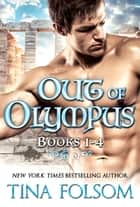 Out of Olympus Box Set (Books 1 - 4) - The complete series ebook by Tina Folsom