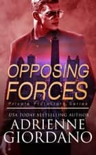 Opposing Forces - A Romantic Suspense Series ebook by Adrienne Giordano