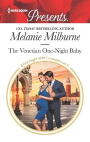 The Venetian One-Night Baby ebook by Melanie Milburne